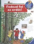 Fedezd fel az erdőt! /Mit? Miért? Hogyan? 40.
