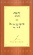 Arany János: összegyűjtött versek /Arany klasszikusok