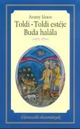 Toldi - Toldi estéje - Buda halála /Életreszóló olvasmányok