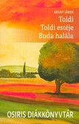 Toldi - Toldi estéje - Buda halála /Osiris diákkönyvtár
