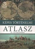 Képes történelmi atlasz /10-16 éveseknek