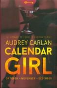 Calendar Girl: Október - November - December /12 hónap. 12 férfi. 1 eszkortlány.