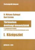 Történelem érettségi témavázlatok I. /Középszint (4. javított kiadás)