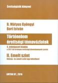Történelem érettségi témavázlatok II. /Emelt szint (4. javított kiadás)
