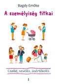 A személyiség titkai - Család, nevelés, önértékelés (új kiadás)
