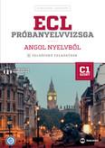ECL próbanyelvvizsga angol nyelvből - 8 felsőfokú feladatsor - C1 szint (letölthető hanganyaggal)