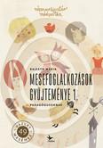 Mesefoglalkozások gyűjteménye 1. - Pedagógusoknak - Népmesekincstár (2. kiadás)