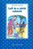 Lufi és a zűrös vakáció /Pöttyös könyvek (4. kiadás)