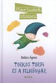 Torkos Turpi és a felhőgyár /Már tudok olvasni