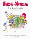 Kukori és Kotkoda /A nyikorgó daráló és más történetek