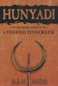 Hunyadi 7. - A félhold tündöklése (6. kiadás)