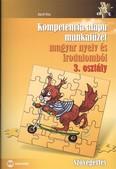 Kompetencia alapú munkafüzet magyar nyelv és irodalomból 3. osztály - szövegértés