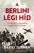 A berlini légi híd /A hidegháború nagyszabású segélyszállítási művelete