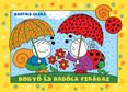 Bogyó és Babóca virágai (új kiadás)