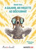 A galamb, aki megette az időgyurmát - Most én olvasok! NAGYBETŰS SZINT