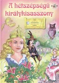 A HÉTSZÉPSÉGŰ KIRÁLYKISASSZONY /ÓPERENCIÁS KÖNYVEK