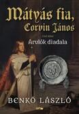 Mátyás fia, Corvin János - Árulók diadala - Első kötet