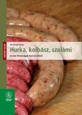 Hurka, kolbász, szalámi és más finomságok házi készítése - Házunk táján (új kiadás)