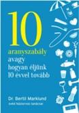 10 aranyszabály avagy hogyn éljünk 10 évvel tovább