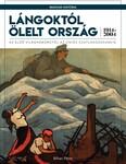 Lángoktól ölelt ország - Az első világháborútól az uniós csatlakozásunkig (1914-2004) /Magyar História 7.