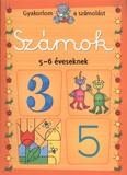 Számok 5-6 éveseknek /Gyakorlom a számolást