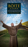 Böjte Csaba füveskönyve - Örömhöz segítő gondolatok