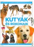 Kutyák és rokonaik - A házikutya, A rókák nemzetsége, Vadkutyák és farkasok /Puha
