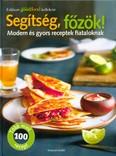 Segítség, főzök! - Modern és gyors receptek fiataloknak /Több mint 100 recept