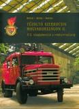 Tűzoltó szerkocsik magyarországon II. /A II. világháborútól a rendszerváltásig