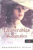 Leányrablás Budapesten - Ambrózy báró esetei I.