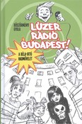 Lúzer rádió, Budapest! 1. /A Béla-irtó hadművelet