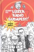 Lúzer rádió, Budapest! 3. /A kutyakütyü hadművelet