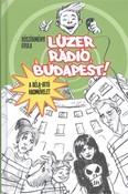 Lúzer Rádió, Budapest! I. - A Béla-irtó hadművelet