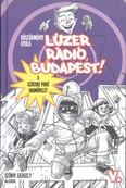 Lúzer Rádió, Budapest! V. - A szöcske-fogó hadművelet
