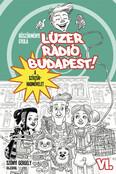 Lúzer Rádió, Budapest! VI. - A szívzűr-hadművelet