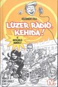 Lúzer Rádió, Kehida! IV. - Az angyalrablás hadművelet