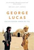 George Lucas /Galaxisokon innen és túl