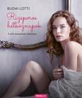 Rizsporos hétköznapok - A női szexualitás története - Rizsporos hétköznapok 3.