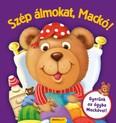 Szép álmokat, Mackó! - Gyerünk az ágyba Mackóval!