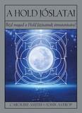 A Hold jóslatai - Bízd magad a Hold fázisainak útmutatására!