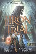 The Iron Tiral - A vaspróba /Magisztérium 1.