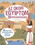 Az ókori Egyiptom 30 másodpercben /30 Nílusi téma fáraófanatikusoknak mindössze fél percben