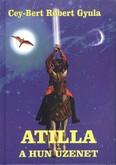 Atilla - A hun üzenet /Ősök és hősök trilógia 1.