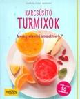 Karcsúsító turmixok - Méregtelenítő smoothie-k /Több mint 50 recepttel