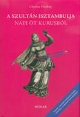 A szultán Isztambulja napi öt kurusból (2. kiadás)