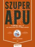 Szuperapu - A hős apa, aki ámulatba ejti a többi szülőt