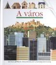 A város /Kis felfedező zsebkönyvek
