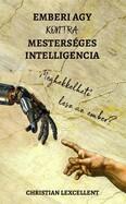Emberi agy KONTRA mesterséges intelligencia - Meghekkelhető lesz az ember?