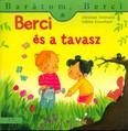Berci és a tavasz - Barátom, Berci 14.