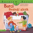 Berci Rozinál alszik - Barátom, Berci 16.